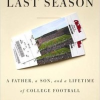 Stuart Stevens '72 Authors A New Book — The Last Season: A Father, a Son, and a Lifetime of College Football